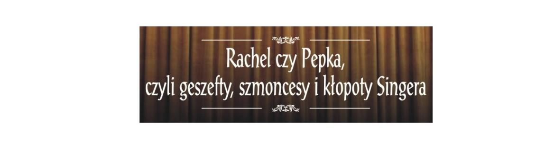 Rachel czy Pepka plakat (2)